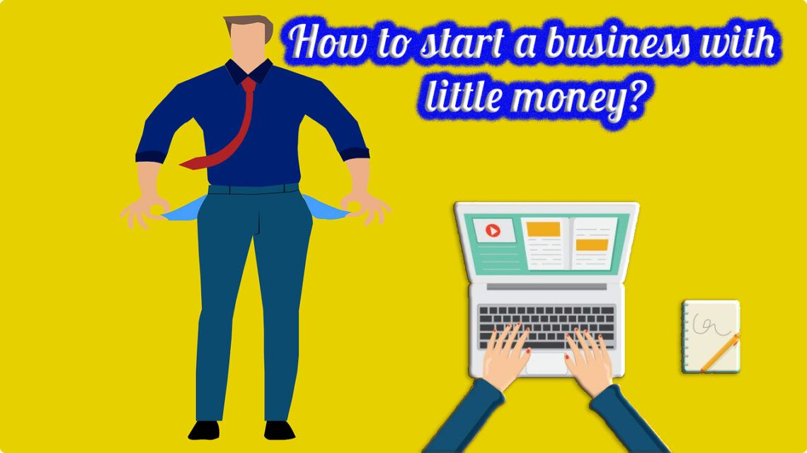 start business with little money